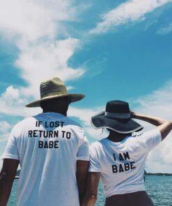 If Lost Return To Babe I Am Babe Shirts